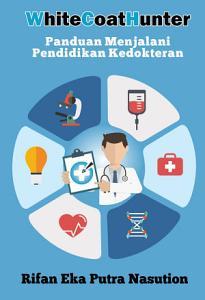 Panduan menjalani pendidikan kedokteran